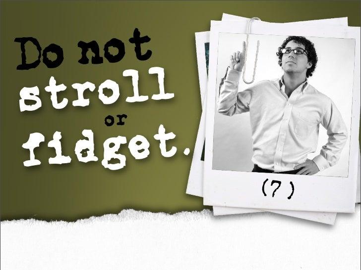 Do not     oll stror fid get.            (7)