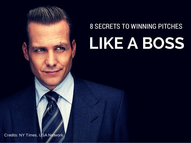 LIKE A BOSS 8 SECRETS TO WINNING PITCHES Credits: NY Times, USA Network
