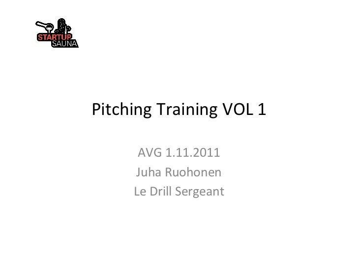 Pitching	  Training	  VOL	  1	           AVG	  1.11.2011	          Juha	  Ruohonen	          Le	  Drill	  Sergeant