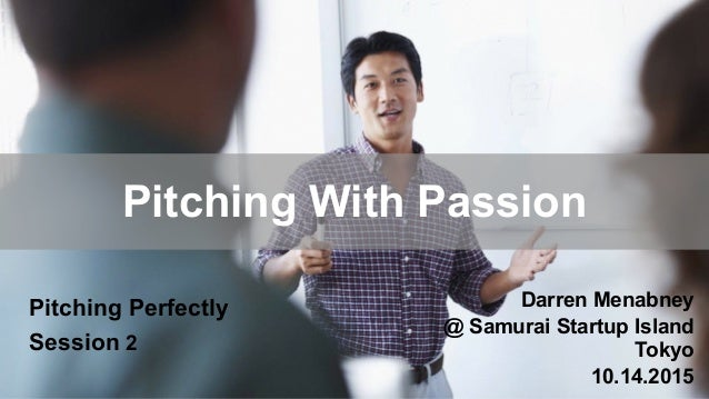 Darren Menabney @ Samurai Startup Island Tokyo 10.14.2015 Pitching With Passion Pitching Perfectly Session 2