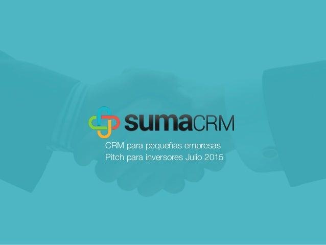 CRM para pequeñas empresas Pitch para inversores Julio 2015