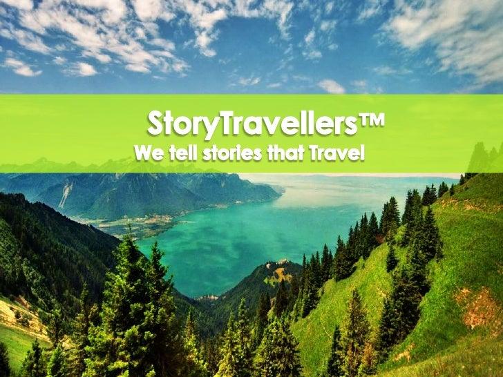 StoryTravellers™<br />We tellstoriesthat Travel<br />
