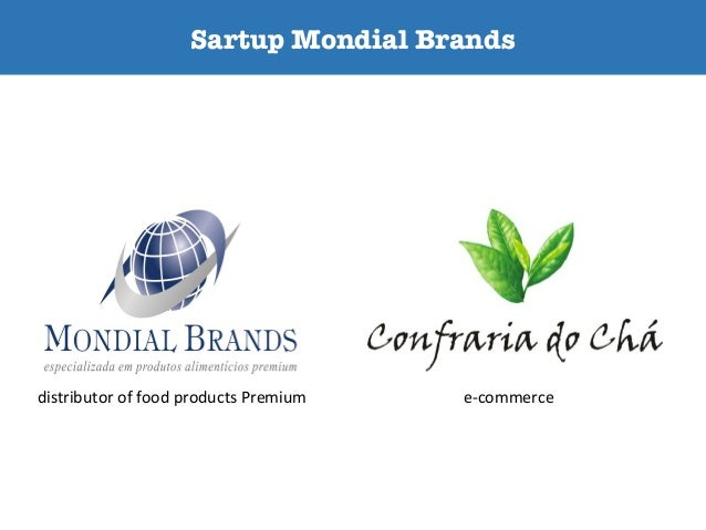 I) Sartup Mondial Brands                                             e-‐comme...