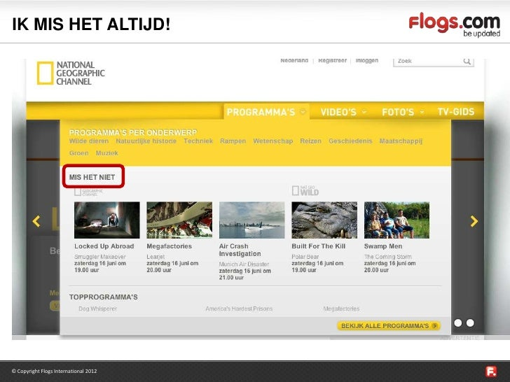 IK MIS HET ALTIJD!© Copyright Flogs International 2012