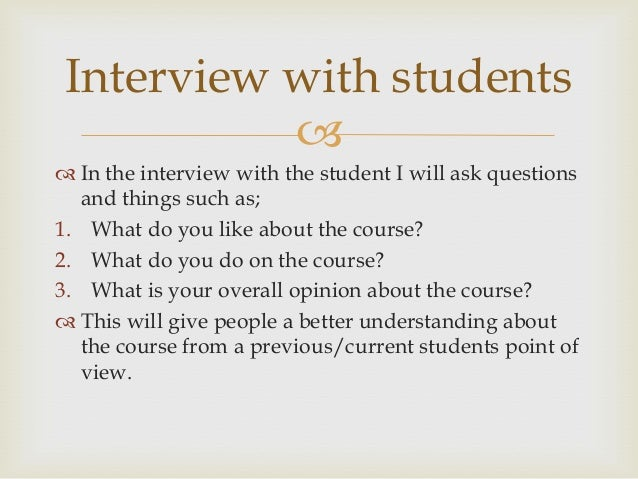 Storyboard                 Dramatic start      Show around the   Interview withsequence where it   college           teac...