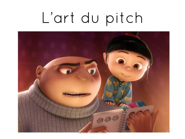 L'art du pitch Aurélien	   DENAES	   2015