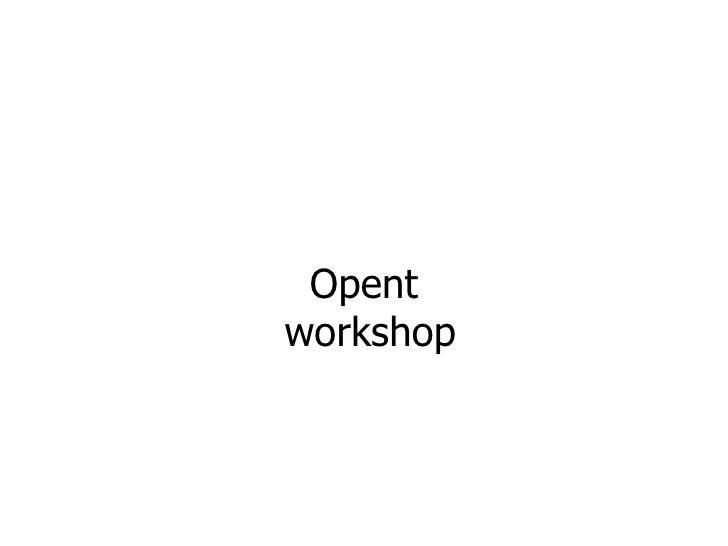 Opent  workshop