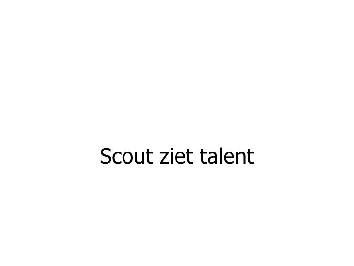 Scout ziet talent