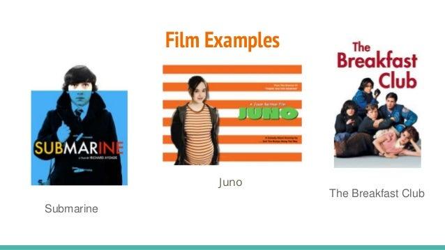 Film Examples Juno The Breakfast Club Submarine