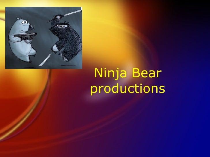 Ninja Bear productions