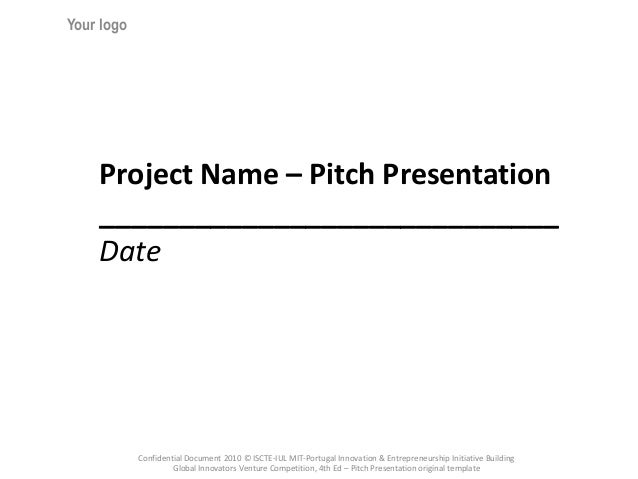 Your logo    Project Name – Pitch Presentation    _____________________________    Date            Confidential Document 2...