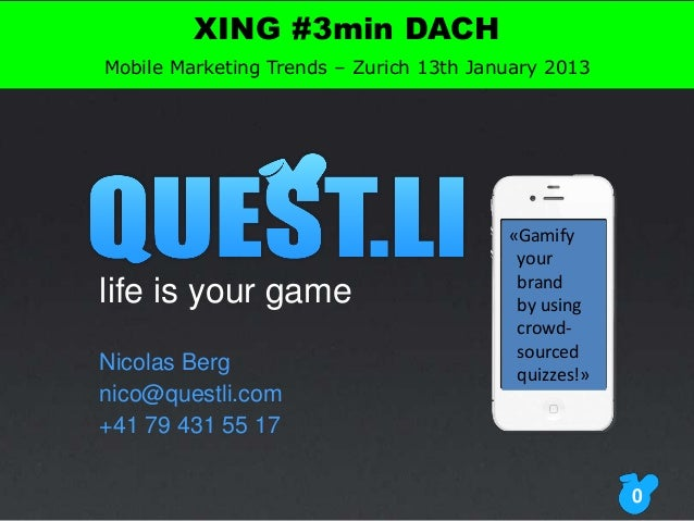 XING #3min DACHMobile Marketing Trends – Zurich 13th January 2013                                         «Gamify         ...