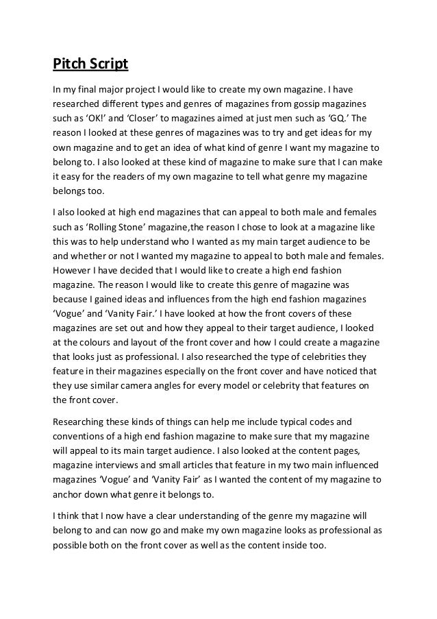 Pitch Script In my final major project I would like to create my own magazine. I have researched different types and genre...