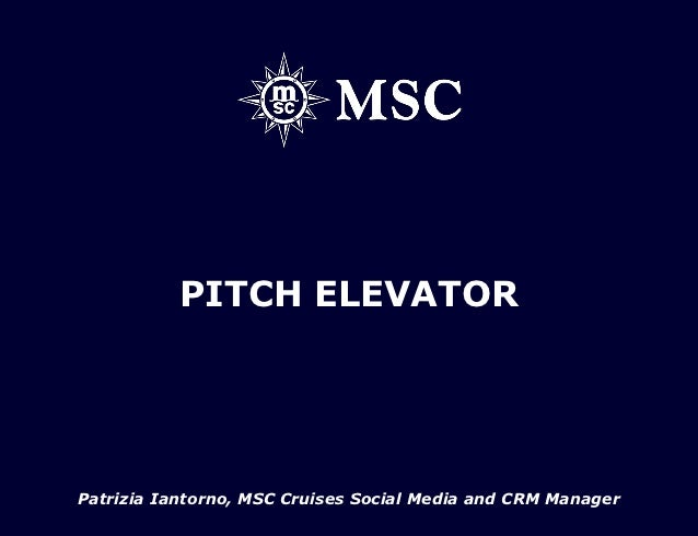 PITCH ELEVATORPatrizia Iantorno, MSC Cruises Social Media and CRM Manager
