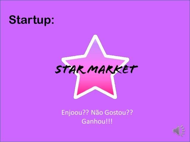 Startup:  Enjoou?? Não Gostou?? Ganhou!!!