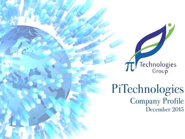 PiTechnologies Company Profile December 2015