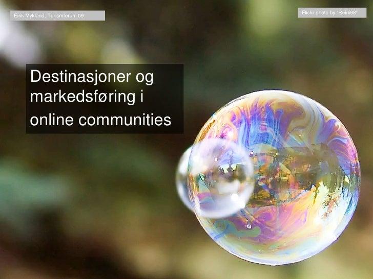 "Flickrphoto by ""Reini68""<br />Eirik Mykland, Turismforum 09 <br />Destinasjoner og markedsføring i <br />online communitie..."