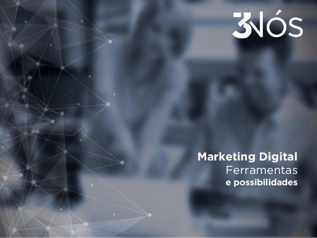 Marketing Digital Ferramentas e possibilidades