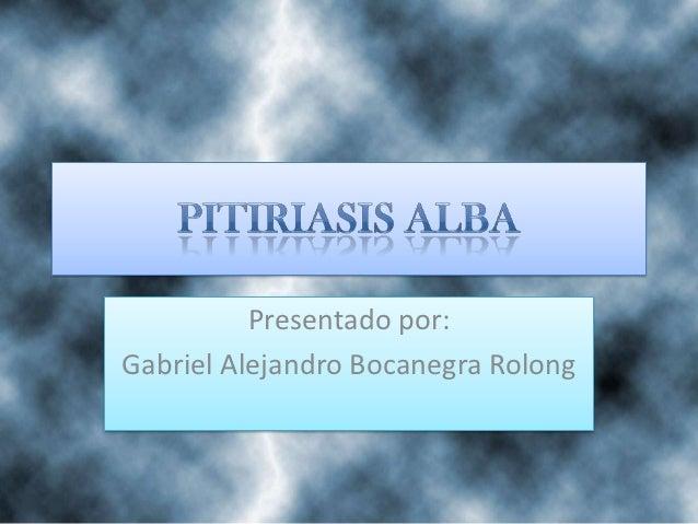 Presentado por:Gabriel Alejandro Bocanegra Rolong