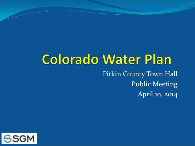 Pitkin County Town Hall Public Meeting April 10, 2014