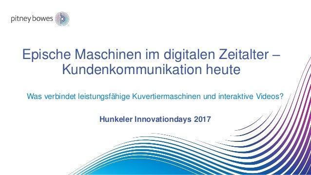 Epische Maschinen im digitalen Zeitalter – Kundenkommunikation heute Was verbindet leistungsfähige Kuvertiermaschinen und ...