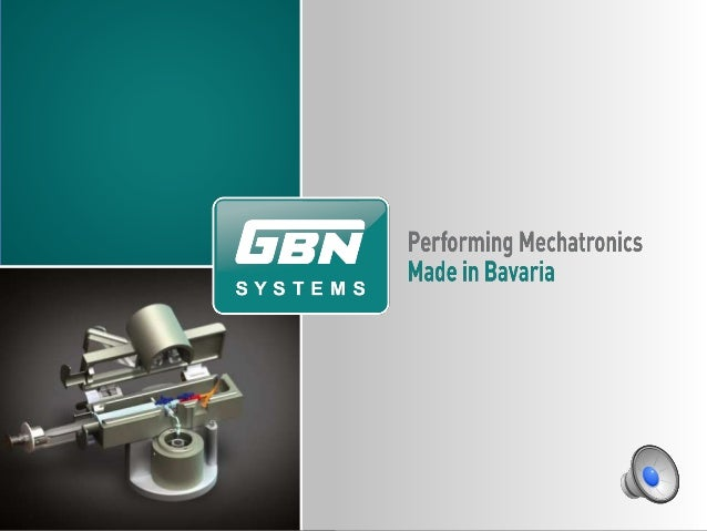 """""""Bei GBN Systems entstehen in eigener Entwicklung und mechatronischer Fertigung sowie Montage komplexe Gerätebaulösungen f..."""