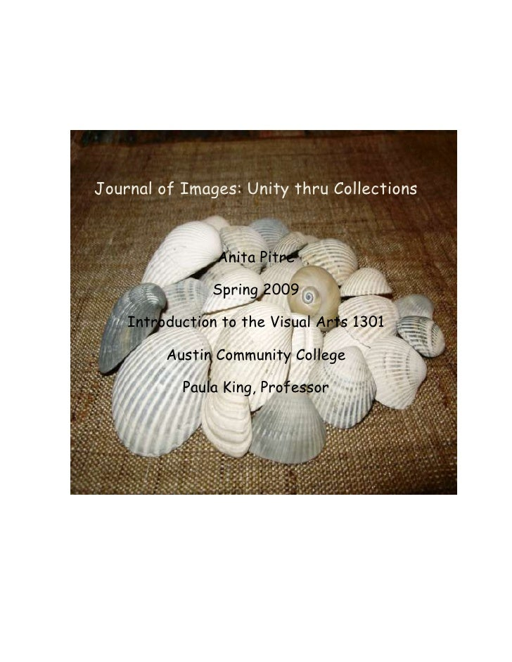 Journal of Images: Unity thru Collections                    Anita Pitre                 Spring 2009      Introduction to ...