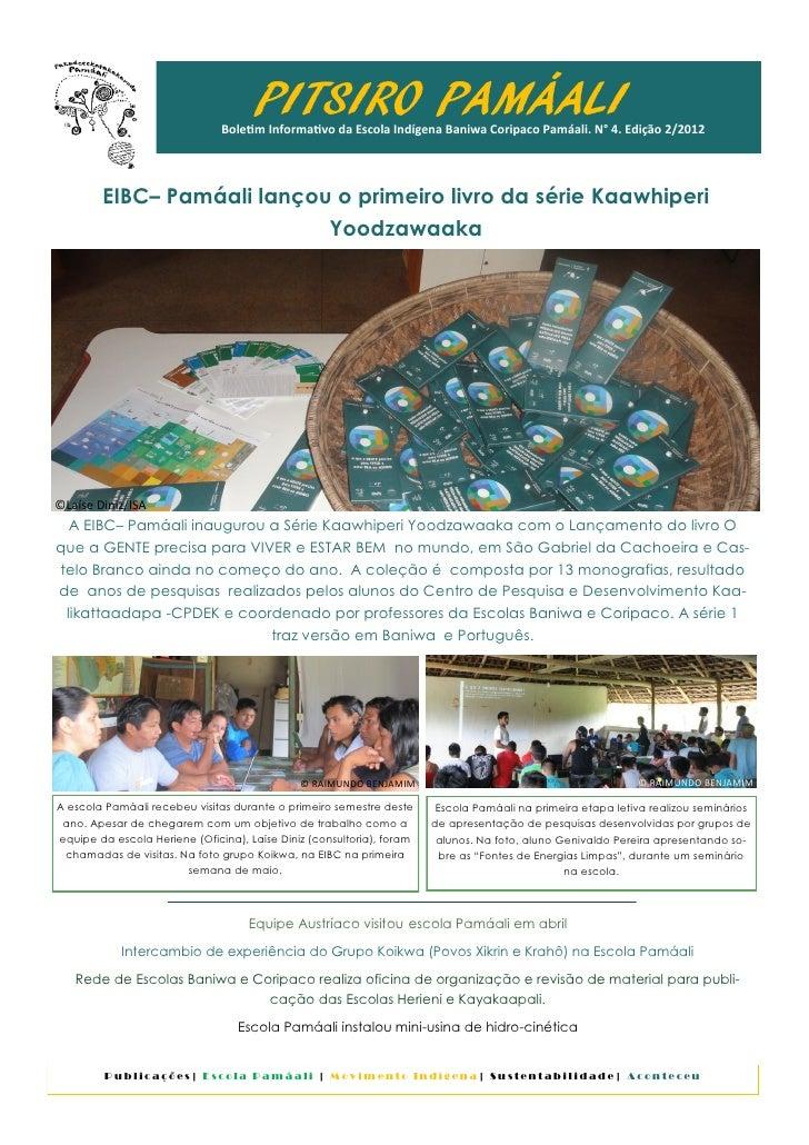 PITSIRO PAMÁALI                               Boletim Informativo da Escola Indígena Baniwa Coripaco Pamáali. N° 4. Edição...