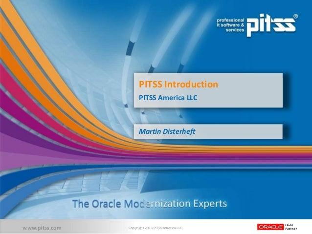 PITSS Introduction                      PITSS America LLC                      Martin Disterheftwww.pitss.com   Copyright ...
