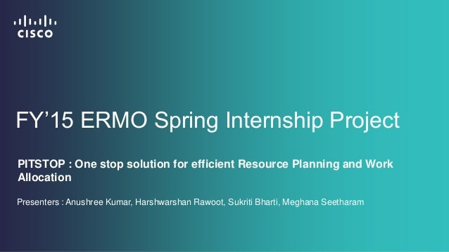 FY'15 ERMO Spring Internship Project PITSTOP : One stop solution for efficient Resource Planning and Work Allocation Prese...