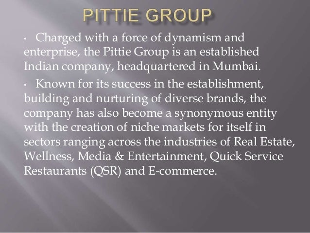 • Charged with a force of dynamism and enterprise, the Pittie Group is an established Indian company, headquartered in Mum...
