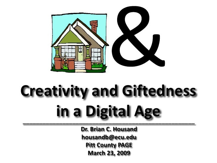 Creativity and Giftedness      in a Digital Age ____________________________________________________                   Dr....