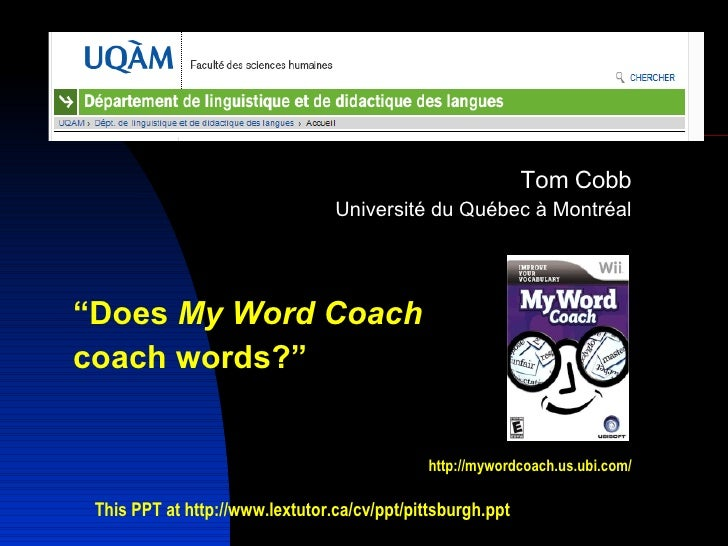 "<ul><li>Tom Cobb </li></ul><ul><ul><ul><li>Université du Québec à Montréal </li></ul></ul></ul><ul><li>"" Does  My Word Coa..."
