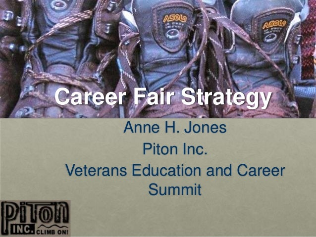 Career Fair Strategy       Anne H. Jones          Piton Inc.Veterans Education and Career           Summit