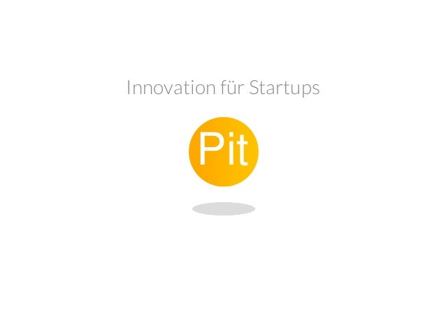 Innovation für Startups  Pit