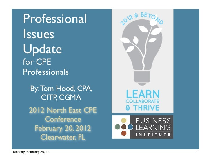 Professional      Issues      Update      for CPE      Professionals          By: Tom Hood, CPA,              CITP, CGMA  ...