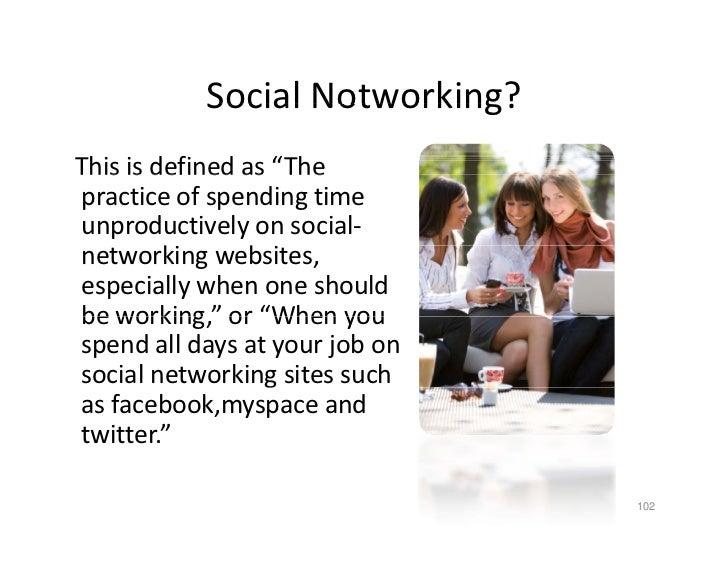 """Social Notworking?            SocialNotworking? Thisisdefinedas""""The    s s de ed as       e practiceofspendingtim..."""