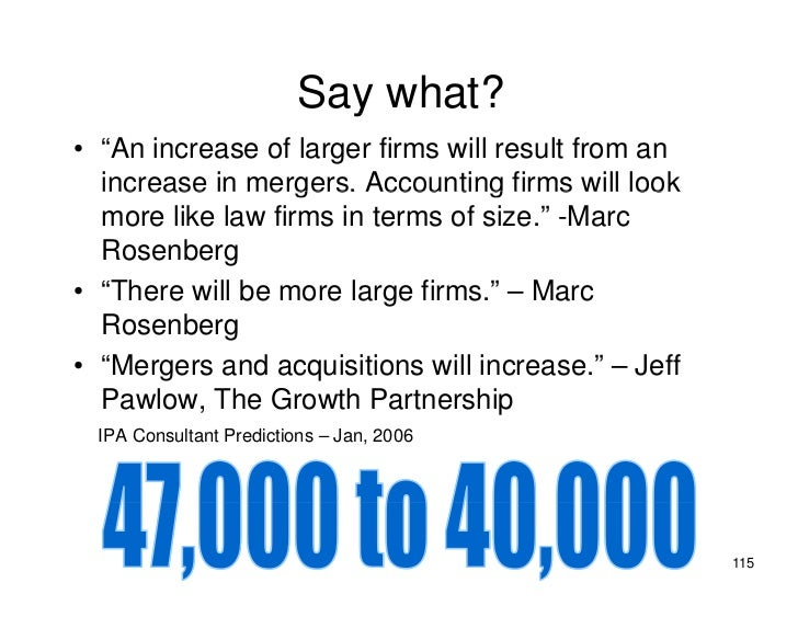 "Say what?                            y • ""An increase of larger firms will result from an   increase in mergers. Accountin..."