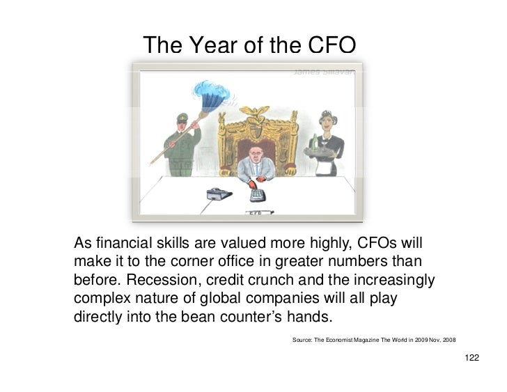 The Year of the CFO     As financial skills are valued more highly, CFOs will make it to the corner office in greater numb...