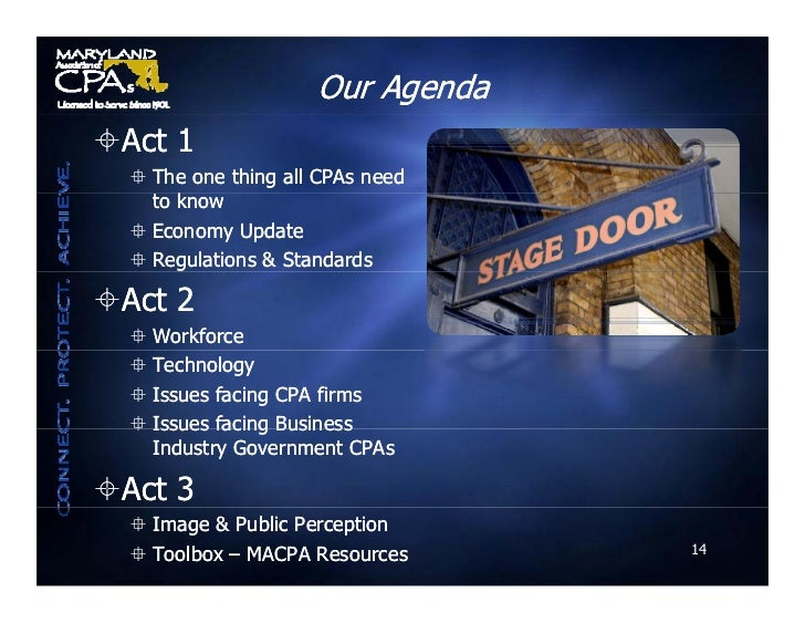 Our Agenda Act 1    The one thing all CPAs need     to k        know    Economy Update    Regulations & Standards  Ac...