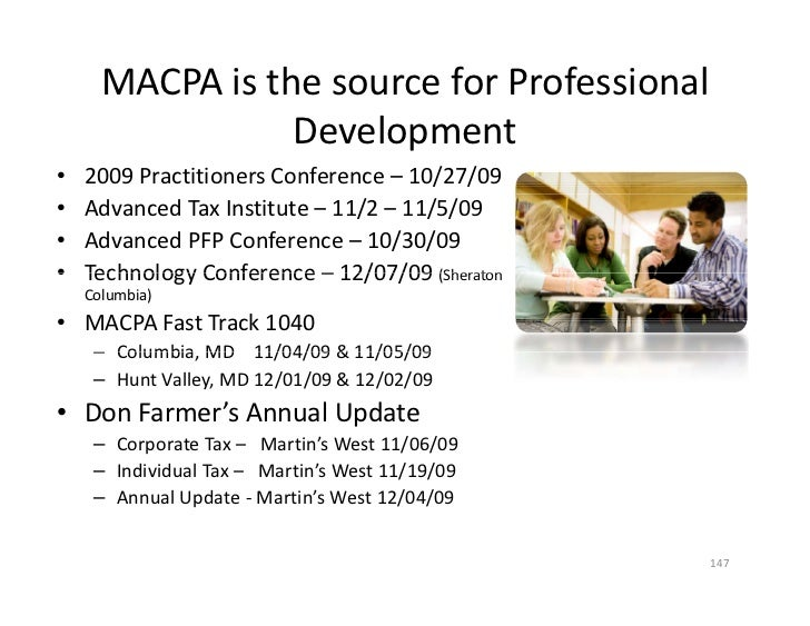 MACPA is the source for Professional                       l                  Development •   2009 Practitioners Conferenc...