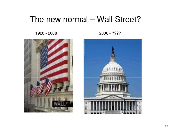 The new normal – Wall Street?  1920 - 2008      2008 - ????                                     17
