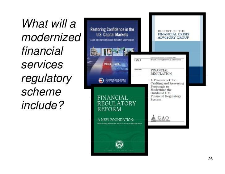 What will a modernized financial services regulatory reg lator scheme include?                  26