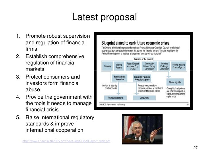 Latest proposal 1. Promote robust supervision    and regulation of financial    firms 2. Establish comprehensive    regula...