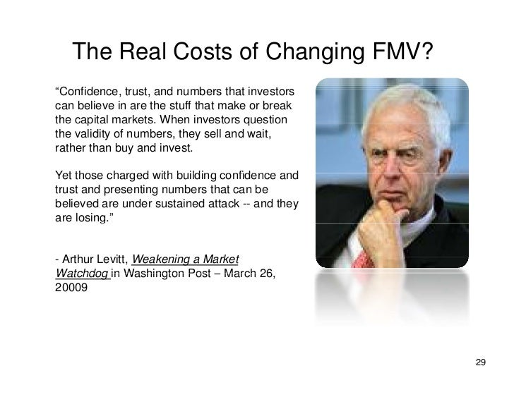 "The Real Costs of Changing FMV? ""Confidence, trust, and numbers that investors can believe in are the stuff that make or b..."