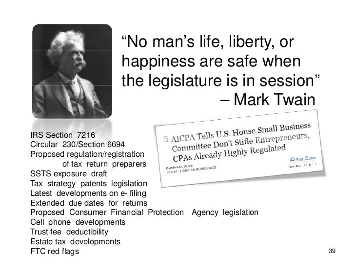 """No man's life, liberty, or                       happiness are safe when                       the legislature is in sess..."