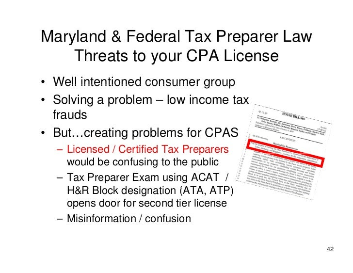 Maryland & Federal Tax Preparer Law     Threats to     Th t t your CPA License                         Li • Well intention...