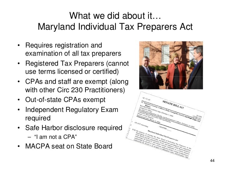 What we did about it…       Maryland Individual Tax Preparers Act • Requires registration and   examination of all tax pre...