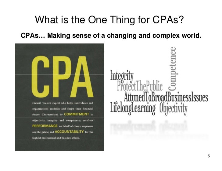 What is the One Thing for CPAs? CPAs… Making sense of a changing and complex world.                                       ...