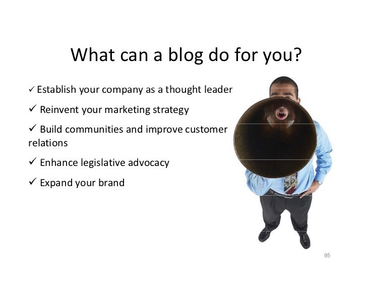 Whatcanablogdoforyou?         What can a blog do for you?  Establish your company as a thought leader   Establishy...